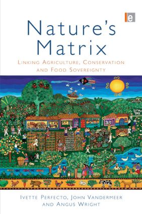 Nature's Matrix: Linking Agriculture, Conservation and Food Sovereignty (Paperback) book cover