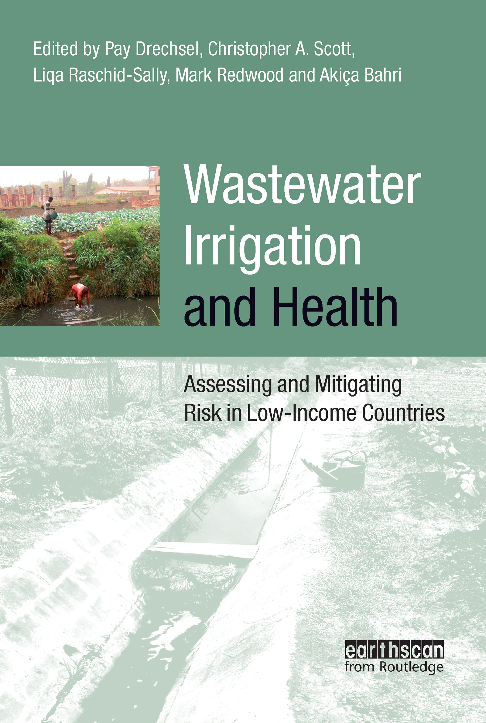 Wastewater Irrigation and Health: Assessing and Mitigating Risk in Low-income Countries (Paperback) book cover