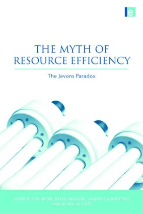 The Myth of Resource Efficiency: The Jevons Paradox (Paperback) book cover