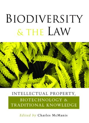 Biodiversity and the Law: Intellectual Property, Biotechnology and Traditional Knowledge, 1st Edition (Paperback) book cover