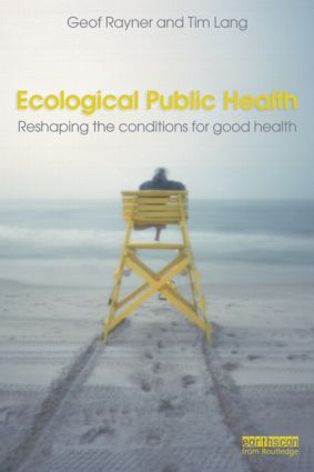 Ecological Public Health: Reshaping the Conditions for Good Health (Paperback) book cover
