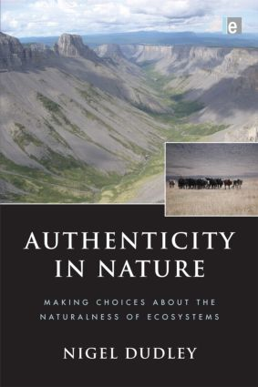 Authenticity in Nature: Making Choices about the Naturalness of Ecosystems (Paperback) book cover