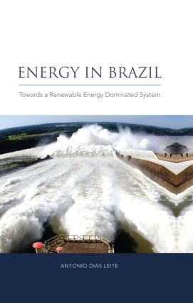 Energy in Brazil: Towards a Renewable Energy Dominated System, 1st Edition (Hardback) book cover