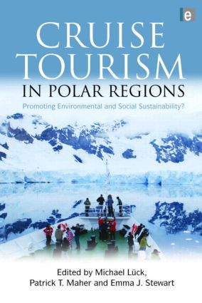 Cruise Tourism in Polar Regions: Promoting Environmental and Social Sustainability? (Hardback) book cover
