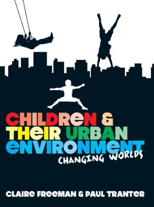 Children and their Urban Environment: Changing Worlds (Hardback) book cover