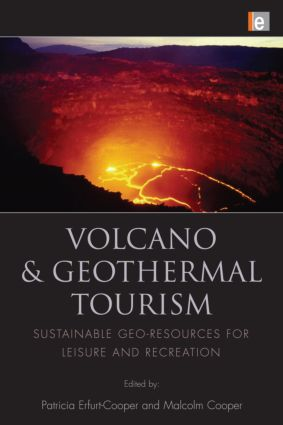 Volcano and Geothermal Tourism: Sustainable Geo-Resources for Leisure and Recreation, 1st Edition (Hardback) book cover
