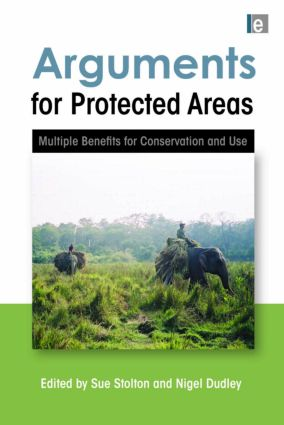 Arguments for Protected Areas: Multiple Benefits for Conservation and Use (Paperback) book cover