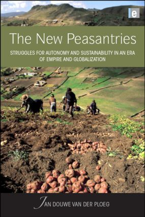 The New Peasantries: Struggles for Autonomy and Sustainability in an Era of Empire and Globalization book cover