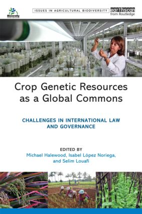 Crop Genetic Resources as a Global Commons: Challenges in International Law and Governance (Paperback) book cover