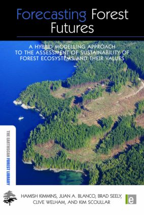 Forecasting Forest Futures: A Hybrid Modelling Approach to the Assessment of Sustainability of Forest Ecosystems and their Values book cover
