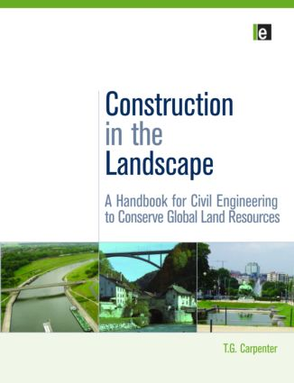 Construction in the Landscape: A Handbook for Civil Engineering to Conserve Global Land Resources, 1st Edition (e-Book) book cover