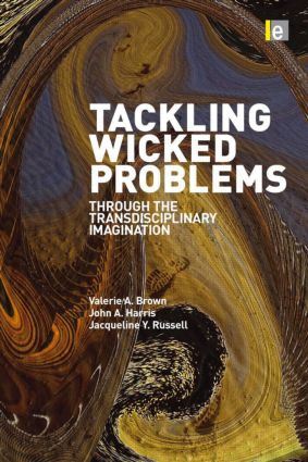 Tackling Wicked Problems: Through the Transdisciplinary Imagination (Paperback) book cover