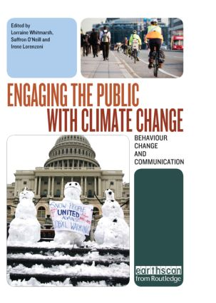 Engaging the Public with Climate Change: Behaviour Change and Communication (Hardback) book cover
