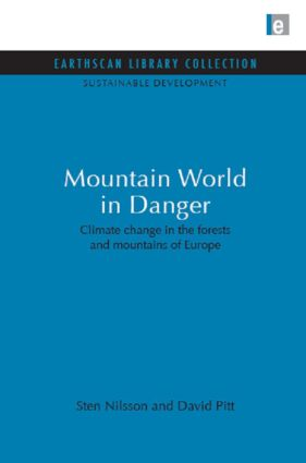 Mountain World in Danger: Climate change in the forests and mountains of Europe (Hardback) book cover