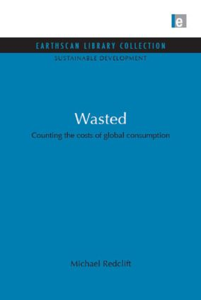 Wasted: Counting the Costs of Global Consumption, 1st Edition (Hardback) book cover