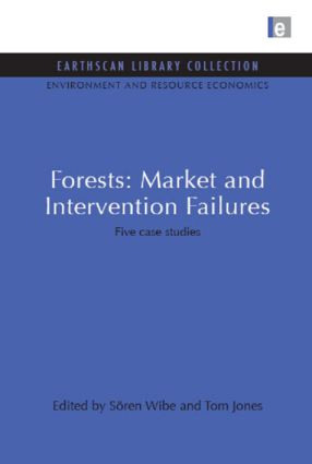 Forests: Market and Intervention Failures: Five case studies, 1st Edition (Hardback) book cover