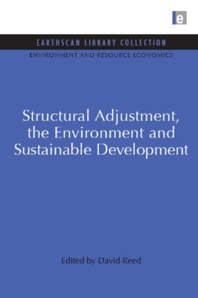 Structural Adjustment, the Environment and Sustainable Development (Hardback) book cover