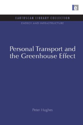 Personal Transport and the Greenhouse Effect: 1st Edition (Hardback) book cover