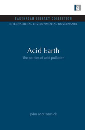 Acid Earth: The Global Threat of Acid Pollution, 2nd Edition (Hardback) book cover