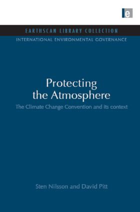 Protecting the Atmosphere: The Climate Change Convention and its context (Hardback) book cover