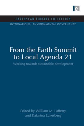 From the Earth Summit to Local Agenda 21: Working towards sustainable development (Hardback) book cover