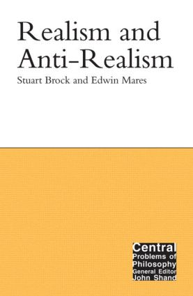 Realism and Anti-Realism: 1st Edition (Hardback) book cover
