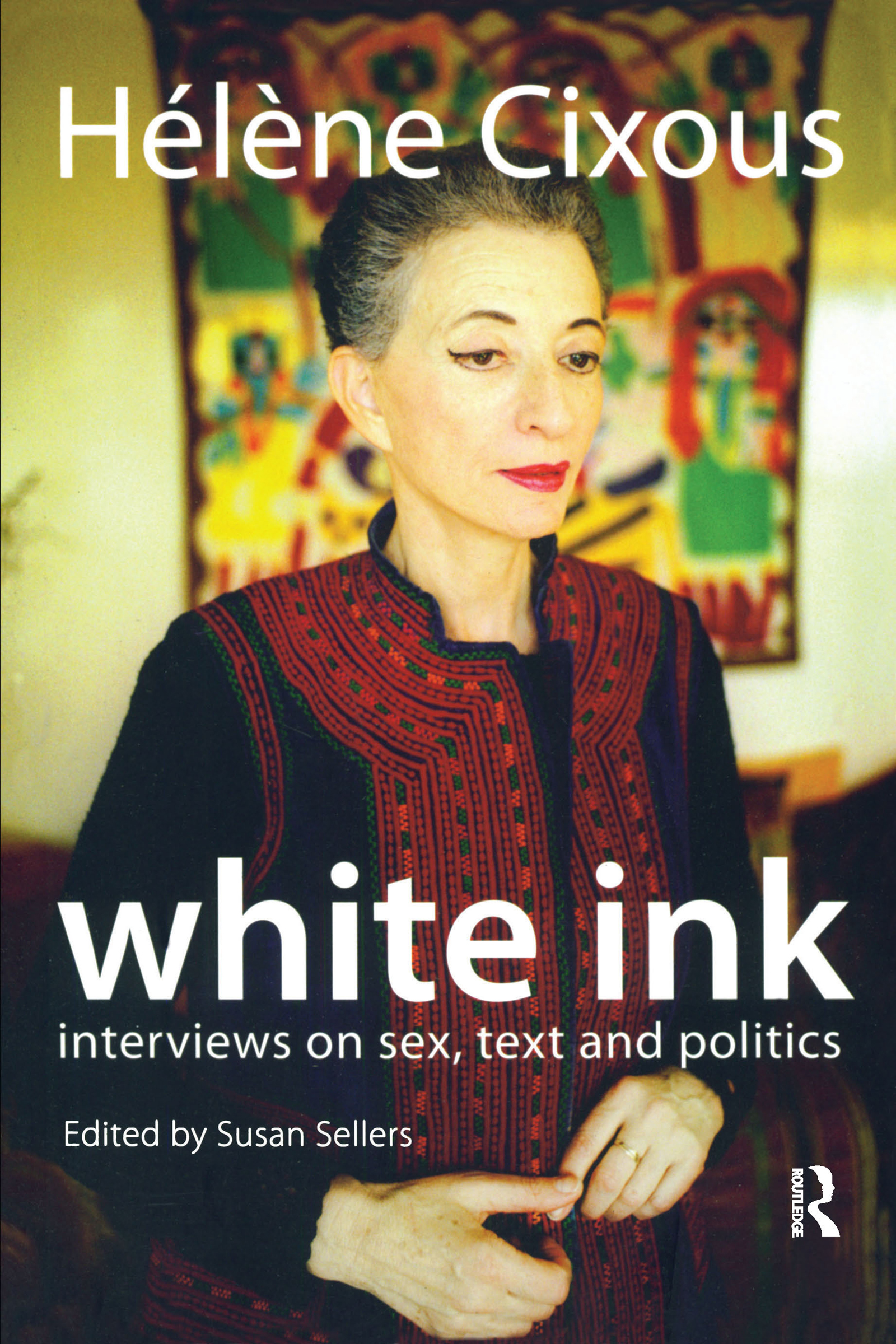White Ink: Interviews on Sex, Text and Politics, 1st Edition (e-Book) book cover