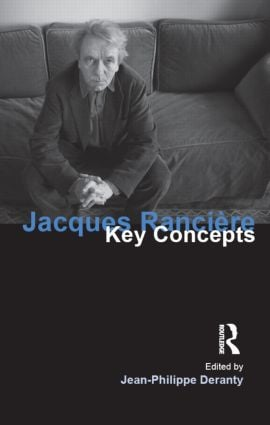 Jacques Ranciere: Key Concepts book cover