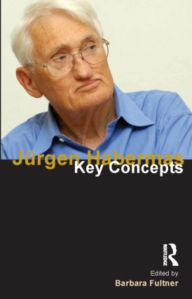 Jurgen Habermas: Key Concepts book cover