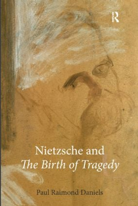 """Nietzsche and """"The Birth of Tragedy"""""""