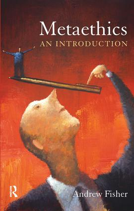 Metaethics: An Introduction, 1st Edition (Paperback) book cover