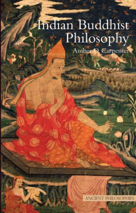 Indian Buddhist Philosophy: 1st Edition (Paperback) book cover