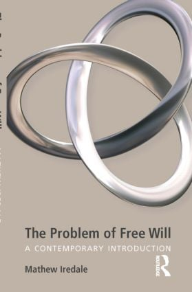 The Problem of Free Will: A Contemporary Introduction, 1st Edition (Paperback) book cover