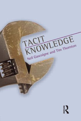 Tacit Knowledge: 1st Edition (e-Book) book cover
