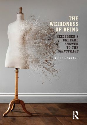The Weirdness of Being. Heidegger's Unheard Answer to the Seinsfrage Book Cover