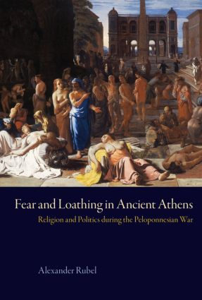 Fear and Loathing in Ancient Athens: Religion and Politics During the Peloponnesian War, 1st Edition (Hardback) book cover