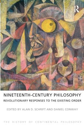 Nineteenth-Century Philosophy: Revolutionary Responses to the Existing Order, 1st Edition (Paperback) book cover