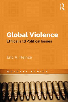 Global Violence: Ethical and Political Issues book cover