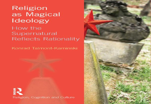 Religion as Magical Ideology: How the Supernatural Reflects Rationality (Hardback) book cover