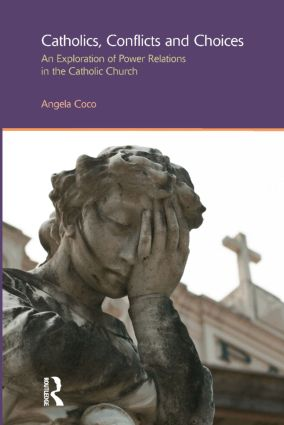 Catholics, Conflicts and Choices: An Exploration of Power Relations in the Catholic Church book cover
