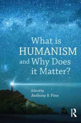 What is Humanism and Why Does it Matter?: 1st Edition (Paperback) book cover