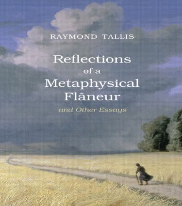 Reflections of a Metaphysical Flaneur: and Other Essays, 1st Edition (Paperback) book cover