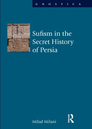 Sufism in the Secret History of Persia: 1st Edition (Hardback) book cover