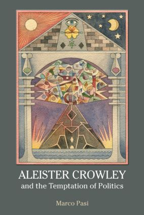 Aleister Crowley and the Temptation of Politics: 1st Edition (Paperback) book cover