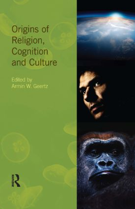Origins of Religion, Cognition and Culture: 1st Edition (Hardback) book cover