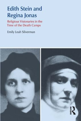 Edith Stein and Regina Jonas: Religious Visionaries in the Time of the Death Camps book cover