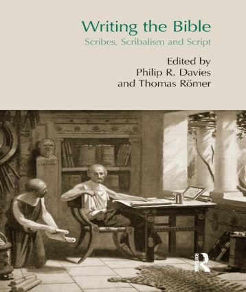 Writing the Bible: Scribes, Scribalism and Script book cover