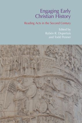 Engaging Early Christian History: Reading Acts in the Second Century, 1st Edition (Hardback) book cover