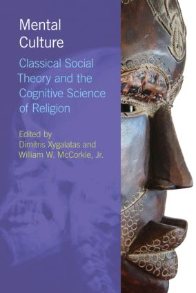Mental Culture: Classical Social Theory and the Cognitive Science of Religion book cover