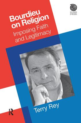 Bourdieu on Religion: Imposing Faith and Legitimacy, 1st Edition (Paperback) book cover